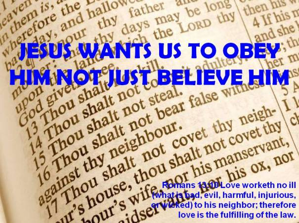 Jesus wants us to obey Him not just believe Him